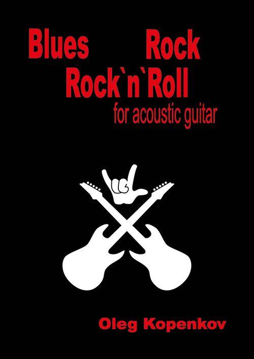 Сборник нот для гитары Олега Копенкова, посвященный музыке в стиле рок, блюз, рок-н-ролл